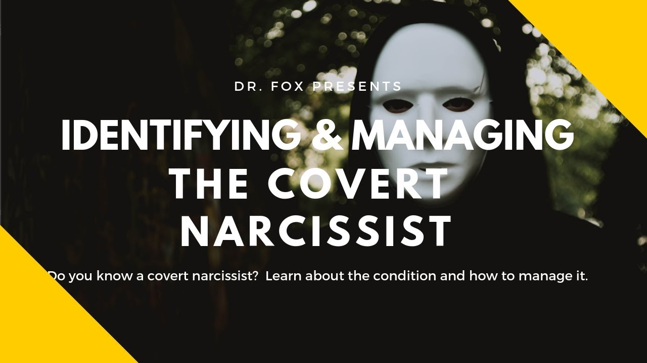 Identifying & Managing the Covert Narcissist