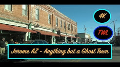 JEROME ARIZONA - ANYTHING BUT A GHOST TOWN