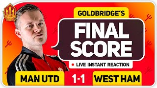 GOLDBRIDGE! MANCHESTER UNITED 1-1 WEST HAM Match Reaction