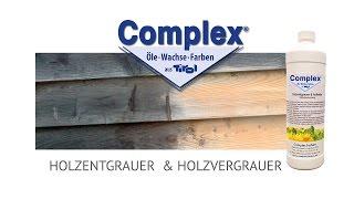Complex Holzentgrauer & Holzvergrauer - Test