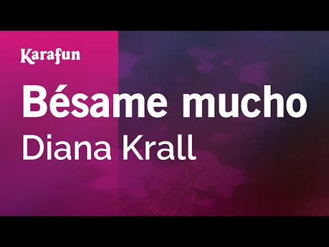 Karaoke Bésame mucho - Diana Krall *