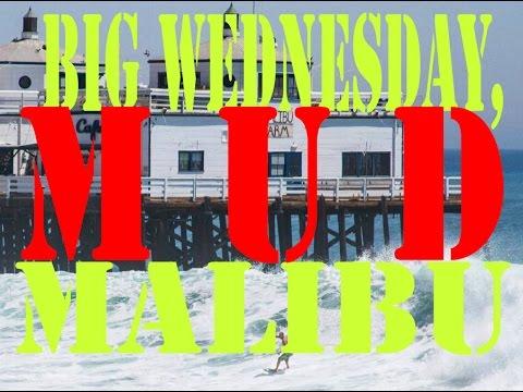 Big Wednesday, Malibu  -MUD- Episode 18