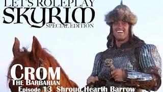 Crom the Barbarian: Skyrim SE Roleplay Ep.13 Shroud Hearth Barrow