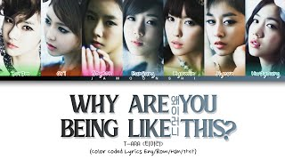 """T-ARA (티아라) - """"Why Are You Being Like This"""" (왜 이러니…"""