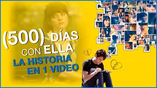 500 Días con Ella: La Historia en 1 Video