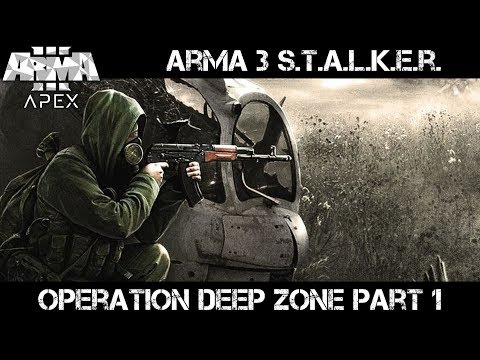 Operation Deep Zone part 1 - ArmA 3 S.T.A.L.K.E.R. Gameplay