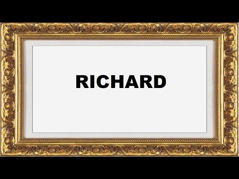 Richard Significado e Origem do Nome