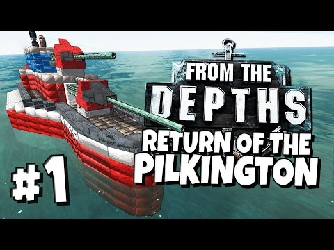 From the Depths #1 - Return of the Pilkington