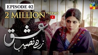 Ishq Zahe Naseeb Episode #02 HUM TV Drama 28 June 2019