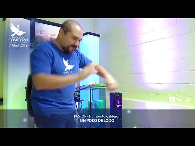 Predica # 79 - UN POCO DE LODO - Pastor Humberto Calderon