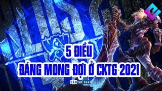 5 ĐIỀU ĐÁNG MONG ĐỢI Ở CKTG 2021