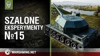 Szalone eksperymenty №15 [World of Tanks Polska]