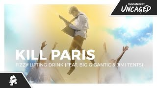 Kill Paris - Fizzy Lifting Drink (feat. Big Gigantic & Jimi Tents) [Monstercat Official Music Video]
