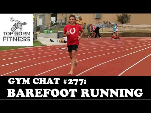 Gym Chat #277 - Barefoot Running | Believe the Hype!