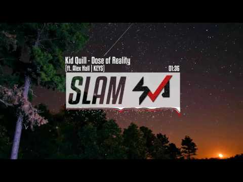 Kid Quill - Dose of Reality ft. Alex Hall | SLAM Music