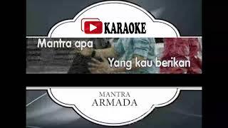 Lagu Karaoke ARMADA - MANTRA (POP INDONESIA) | Official Karaoke Musik Video