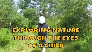 Exploring nature through the eyes of a Child ~ My 2 year old Grandson Ricky!