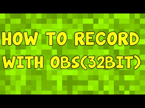 HOW TO RECORD WITH OBS (32 BIT)