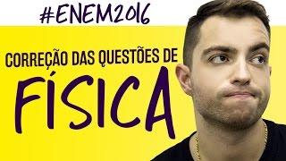 Correção ENEM 2016 - Física - Prof. Artur Neto