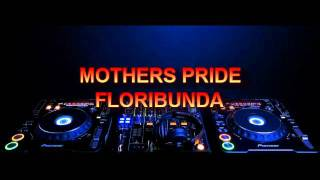 mothers pride - floribunda (tall paul remix)