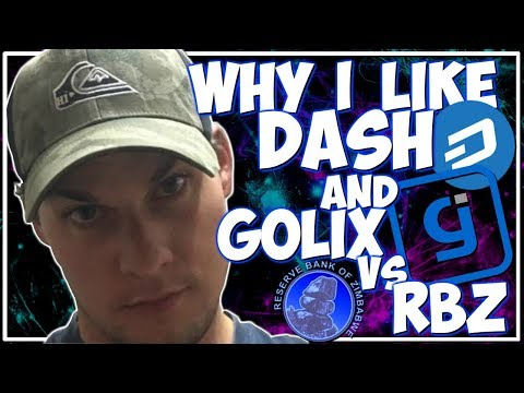 Why I Like Dash (Digital Cash) and Golix vs Reserve Bank of Zimbabwe.