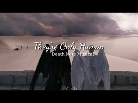 They're Only Human – Death Note Musical (letra)