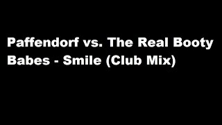 Paffendorf vs. The Real Booty Babes - Smile (Club Mix)