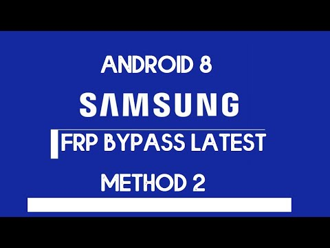 Samsung FRP Bypass (Unlock Google Account) Android 8 - Method 2