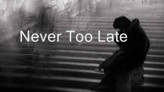 Repeat youtube video Never Too Late by Secondhand Serenade Lyrics