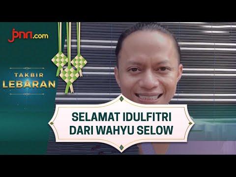 Ucapan Selamat Idulfitri dari Wahyu Selow