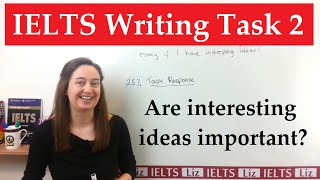 IELTS Writing Task 2: Do ideas need to be interesting?