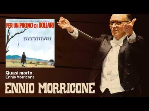 Ennio Morricone - Quasi morto - Per Un Pugno Di Dollari (1964)