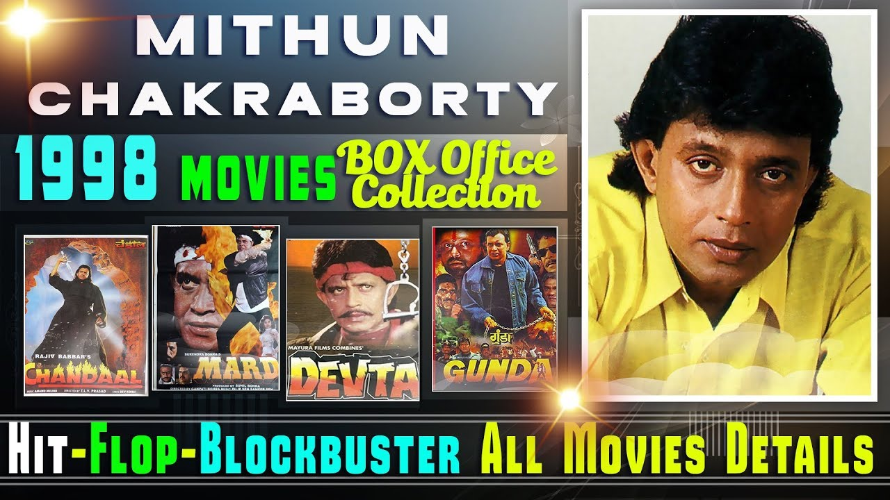 Mithun Chakraborty Hit And Flop All Movies List 1998 With Box Office Collection Analysis Youtube