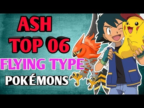 Ash Top 06 Power Full Flying Type Pokémons All Region In Hindi || ASH'S Best Bird Pokémons in hindi