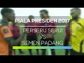 Hasil Pertandingan Perseru Serui  vs Semen Padang FC - Video Gol, Skor Sepak Bola Piala Presiden Perseru Serui  vs Semen Padang FC 19 Februari 2017