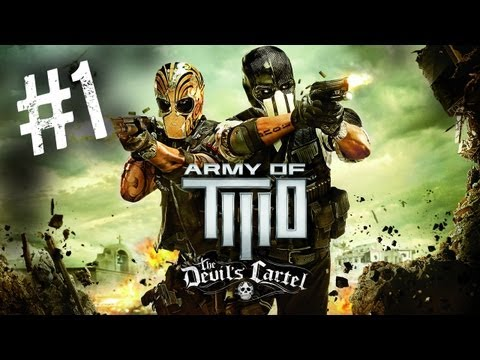 Army of Two: The Devil's Cartel Walkthrough Part 1 - Intro (Exclusive Gameplay Walkthrough)