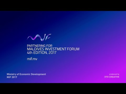 MIF2017 - Maldives Investment Forum 2017