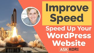 Speed Up Your WordPress Website. Faster Load Time Tips.