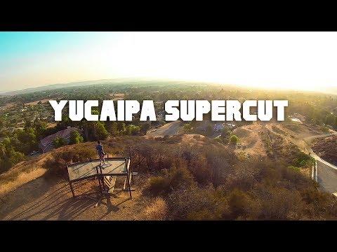 Yucaipa Supercut