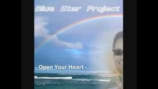 Blue Star Project - Open Your Heart ( Extended Version ) 2014