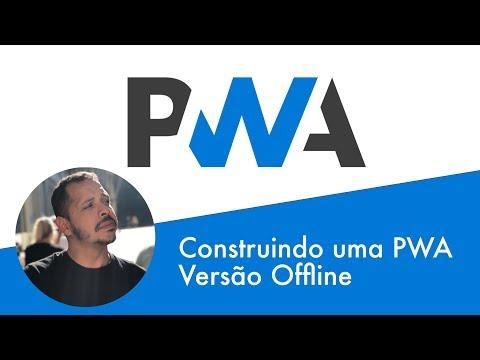 Curso PWA #05 - Adicionando versão offline