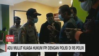 Adu Mulut Kuasa Hukum FPI Dengan Polisi di RS Polri