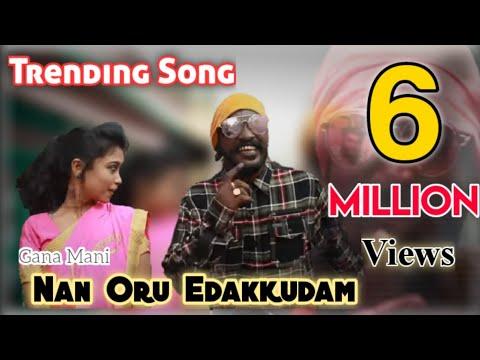 Nan Oru Edakudam Full Song  Gana Mani New Song  Madras Talents  Chennai Gana