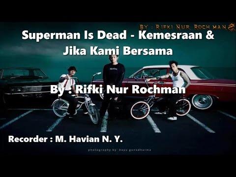 Cover Lagu Superman Is Dead-Kemesraan & Jika Kami Bersama