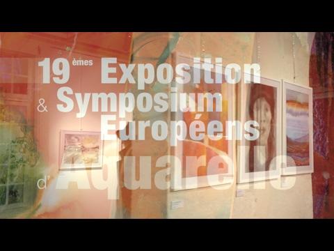 19e Exposition &Symposium Européens d'Aquarelle
