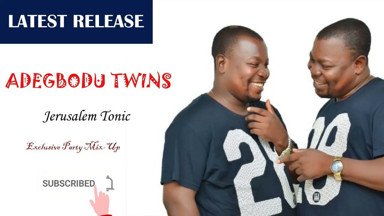Download Epic Comeback! Adegbody Twins | You Must Enjoy This Guys! Jerusalem Tonic  #Audio
