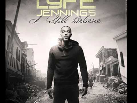 Lyfe Jennings I still believe