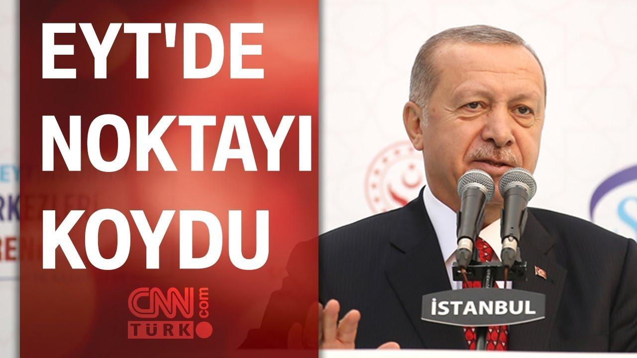 Cumhurbaşkanı Erdoğan'dan çok önemli EYT açıklaması