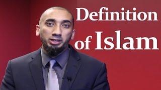 Definition of Islam by Ustadh Nouman Ali Khan