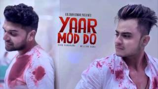 Yaar Mod Do Guru Randhawa Mp3 Punjabi Song